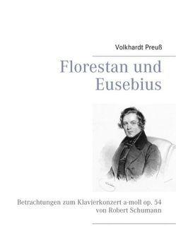 Florestan und Eusebius von Preuß,  Volkhardt