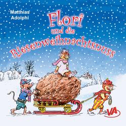 Flori und die Riesenweihnachtsnuss von Adolphi,  Matthias