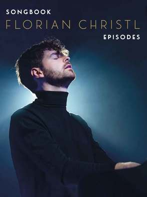 Florian Christl: Episodes – Songbook