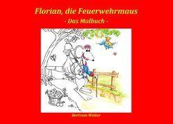 Florian, die Feuerwehrmaus – das Malbuch von Weiter,  Bertram