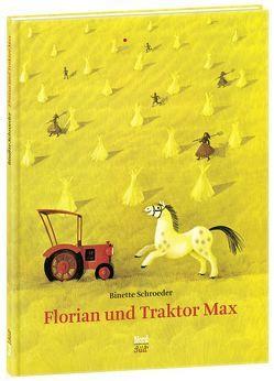 Florian und Traktor Max von Schroeder,  Binette