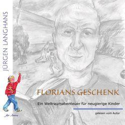 Florians Geschenk von Langhans,  Jürgen