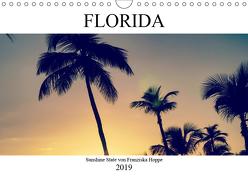 Florida – Sunshine State (Wandkalender 2019 DIN A4 quer) von Hoppe,  Franziska