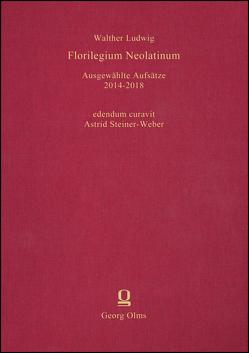 Florilegium Neolatinum von Ludwig,  Walther, Steiner-Weber,  Astrid