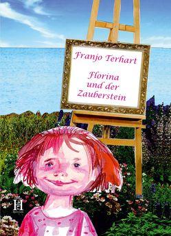 Florina und der Zauberstein von Terhart,  Franjo