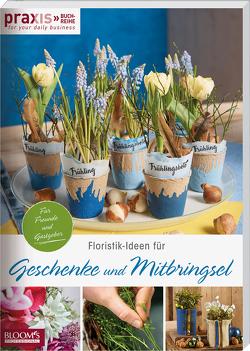 Floristik-Ideen für Geschenke und Mitbringsel von Team PRAXIS
