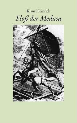 Floß der Medusa von Heinrich,  Klaus