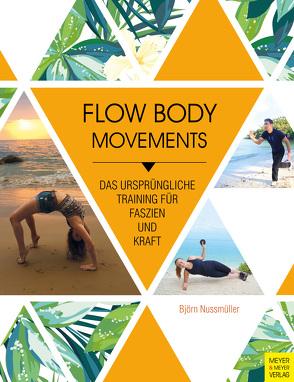 Flow Body Movements von Nussmüller,  Björn