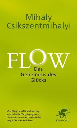 Flow. Das Geheimnis des Glücks von Charpentier,  Annette, Csikszentmihalyi,  Mihaly