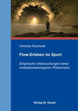 Flow-Erleben im Sport von Reinhardt,  Christian