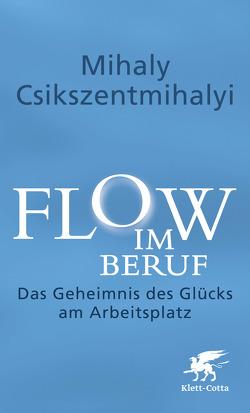 Flow im Beruf von Csikszentmihalyi,  Mihaly, Stopfel,  Ulrike