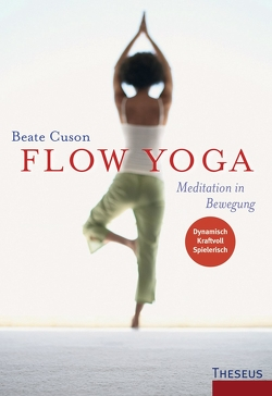 Flow Yoga von Cuson,  Beate