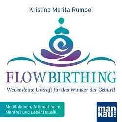 FlowBirthing (Audio-CD) von Rumpel,  Kristina Marita