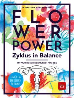 Flowerpower Zyklus in Balance von Engelsing,  Anja Maria, Padula,  Claudia
