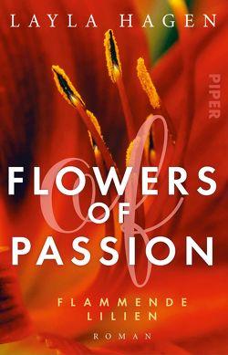 Flowers of Passion – Flammende Lilien von Hagen,  Layla, Lamatsch,  Vanessa