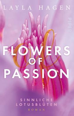 Flowers of Passion – Sinnliche Lotusblüten von Hagen,  Layla, Lamatsch,  Vanessa