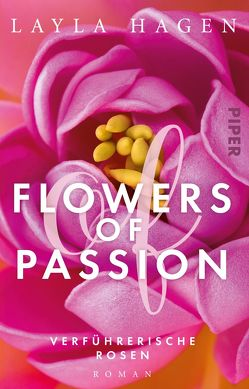 Flowers of Passion – Verführerische Rosen von Hagen,  Layla, Lamatsch,  Vanessa
