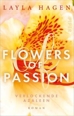 Flowers of Passion – Verlockende Azaleen von Hagen,  Layla, Lamatsch,  Vanessa