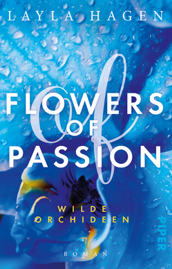 Flowers of Passion – Wilde Orchideen von Hagen,  Layla, Lamatsch,  Vanessa