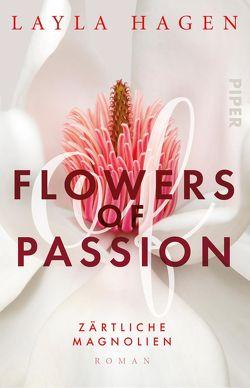 Flowers of Passion – Zärtliche Magnolien von Hagen,  Layla, Lamatsch,  Vanessa
