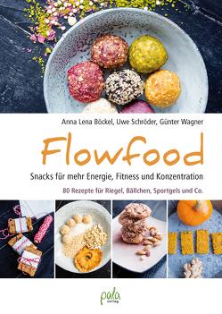 Flowfood von Böckel,  Anna Lena, Schroeder,  Uwe, Wagner,  Günter