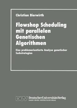 Flowhop Scheduling mit parallelen Genetischen Algorithmen von Bierwirth,  Christian