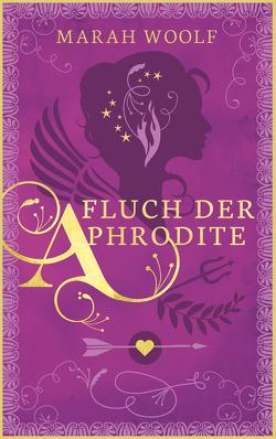 Fluch der Aphrodite von Woolf,  Marah