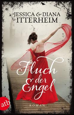 Fluch der Engel von Itterheim,  Diana, Itterheim,  Jessica