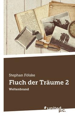 Fluch der Träume 2 von Fölske,  Stephan