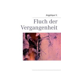Fluch der Vergangenheit von V.,  Angelique