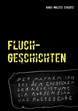 Fluchgeschichten von Staudte,  Hans-Walter