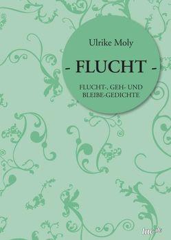 – FLUCHT – von Moly,  Ulrike