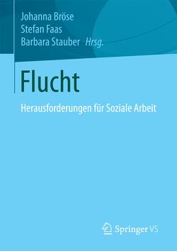 Flucht von Bröse,  Johanna, Faas,  Stefan, Stauber,  Barbara