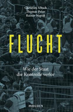 Flucht von Nowak,  Rainer, Prior,  Thomas, Ultsch,  Christian