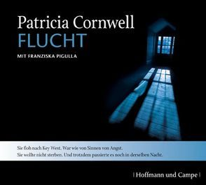 Flucht von Cornwell,  Patricia, Merk,  Thomas A., Pigulla,  Franziska