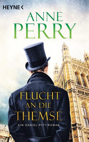Flucht an die Themse von Perry,  Anne, Schatzhauser,  K.