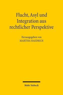 Flucht, Asyl und Integration aus rechtlicher Perspektive von Haedrich,  Martina