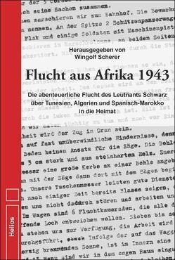 Flucht aus Afrika 1943 von Scherer,  Wingolf