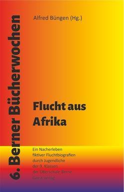 Flucht aus Afrika von Büngen,  Alfred