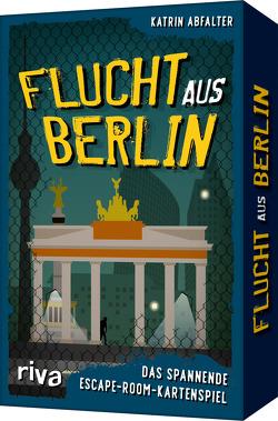 Flucht aus Berlin von Abfalter,  Katrin