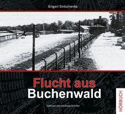 Flucht aus Buchenwald von Sintschenko,  Grigori