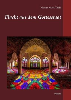 Flucht aus dem Gottesstaat von Tabib,  Hassan M.M.