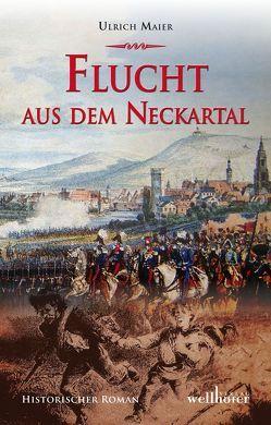 Flucht aus dem Neckartal von Maier,  Ulrich