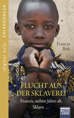 Flucht aus der Sklaverei von Bok,  Francis, Lorenz,  Isabelle