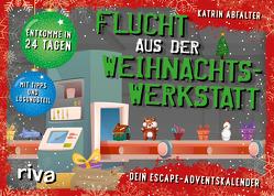 Flucht aus der Weihnachtswerkstatt. Dein Escape-Adventskalender von Abfalter,  Katrin