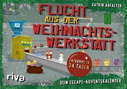 Flucht aus der Weihnachtswerkstatt – Dein Escape-Adventskalender von Abfalter,  Katrin