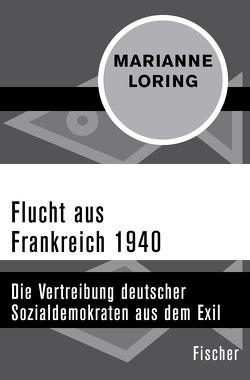 Flucht aus Frankreich 1940 von Benz,  Wolfgang, Loring,  Marianne