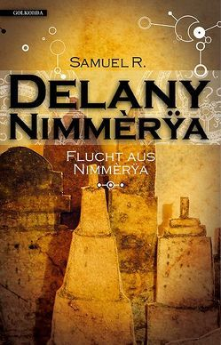 Flucht aus Nimmèrÿa von Delany,  Samuel R., Nagula,  Michael