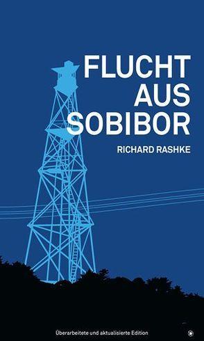 Flucht aus Sobibor von Rashke,  Richard