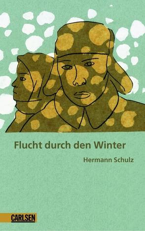 Flucht durch den Winter von Schulz,  Hermann